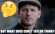 but_what_does_corey_taylor_think